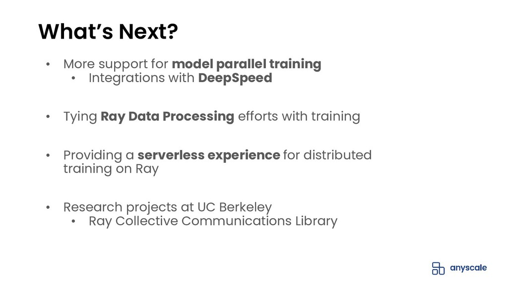 What's Next? • More support for model parallel ...