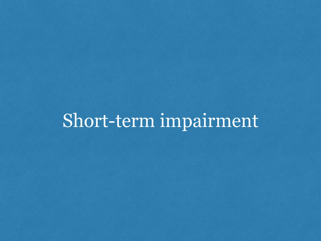 Short-term impairment