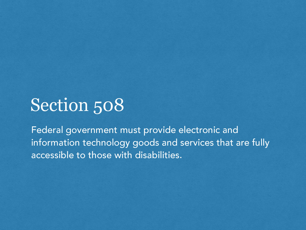 Section 508 Federal government must provide ele...