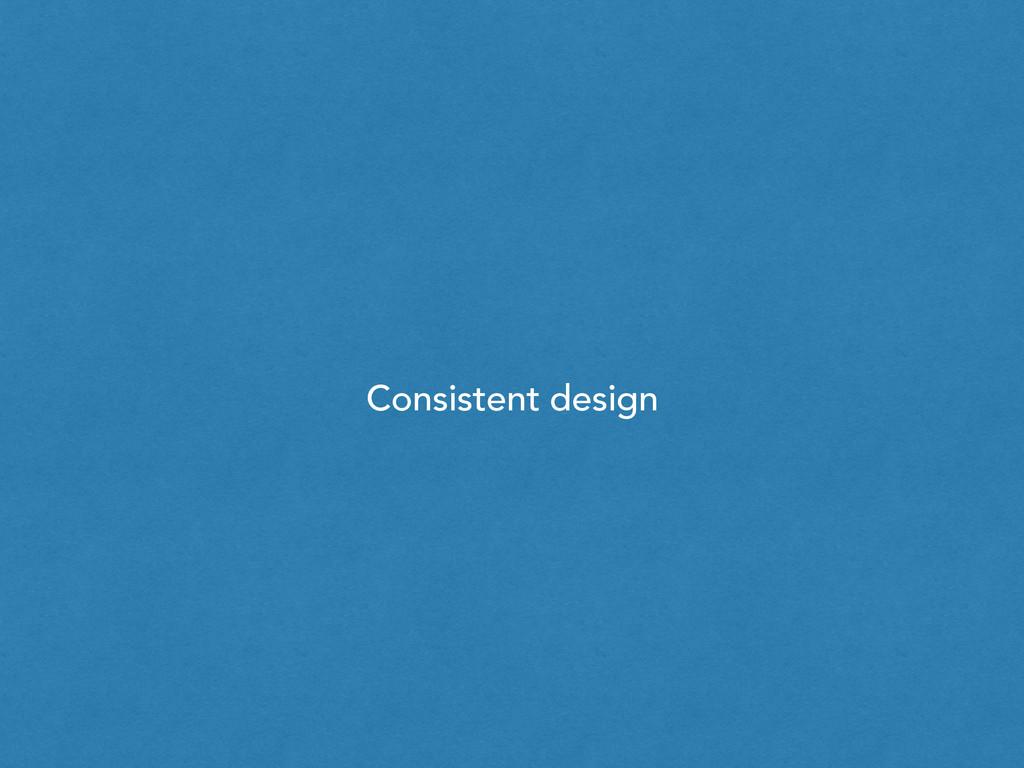 Consistent design
