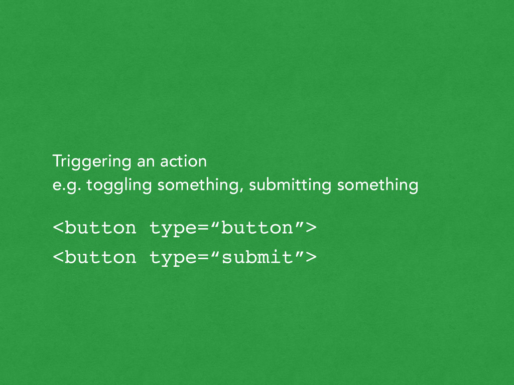 Triggering an action e.g. toggling something, ...