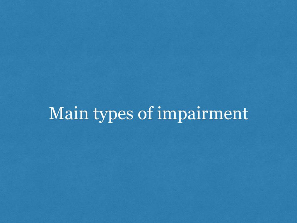 Main types of impairment