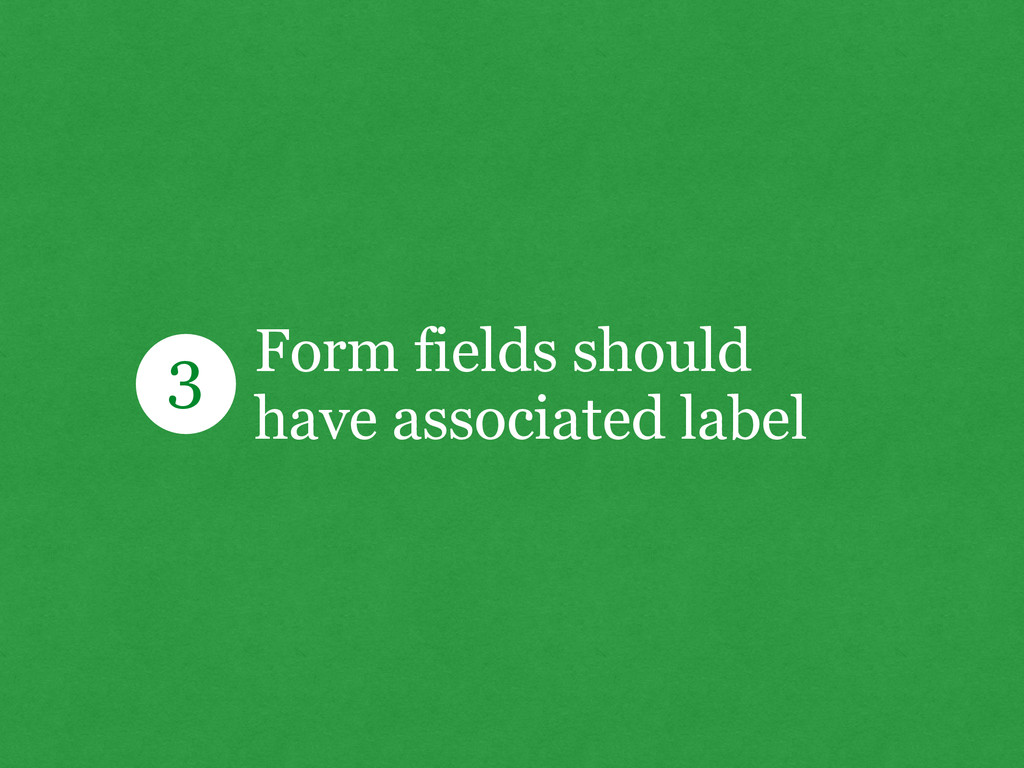Form fields should have associated label 3
