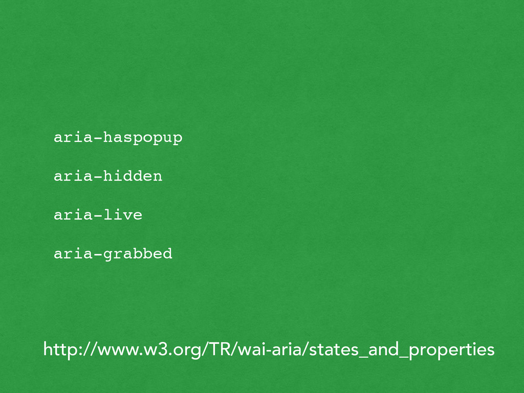 http://www.w3.org/TR/wai-aria/states_and_proper...