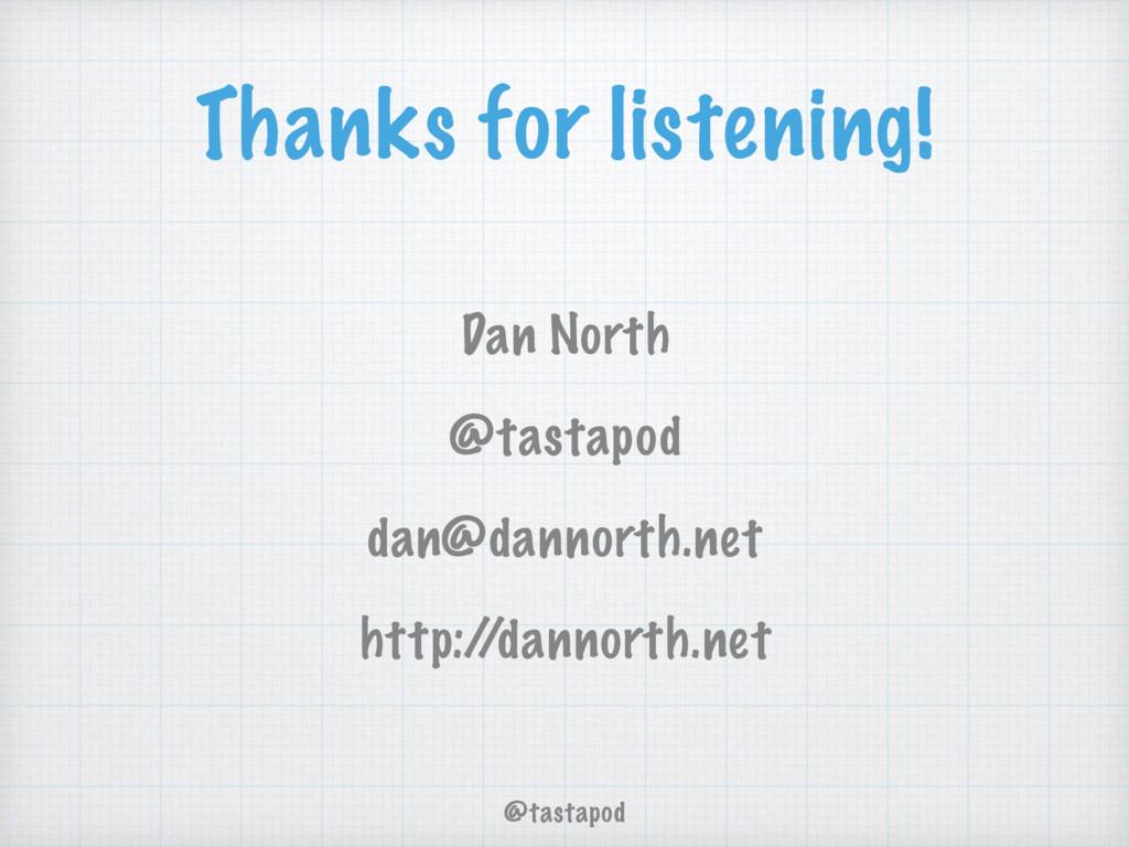 @tastapod Thanks for listening! Dan North @tast...