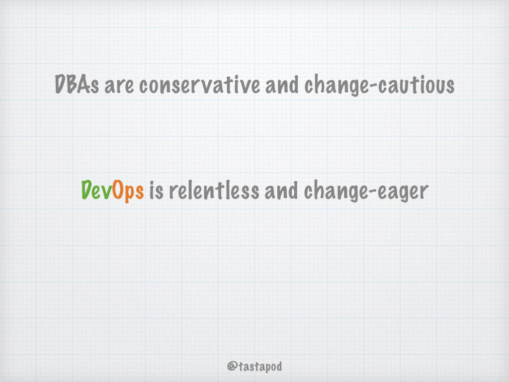 DevOps is relentless and change-eager DBAs are ...