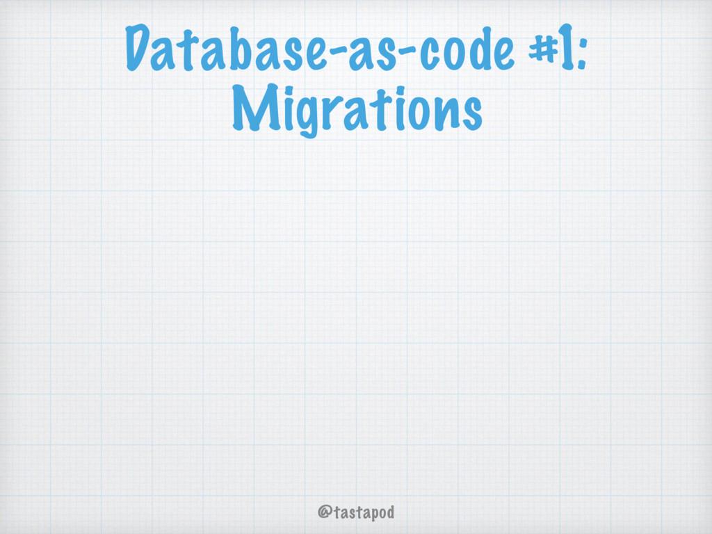 @tastapod Database-as-code #1: Migrations