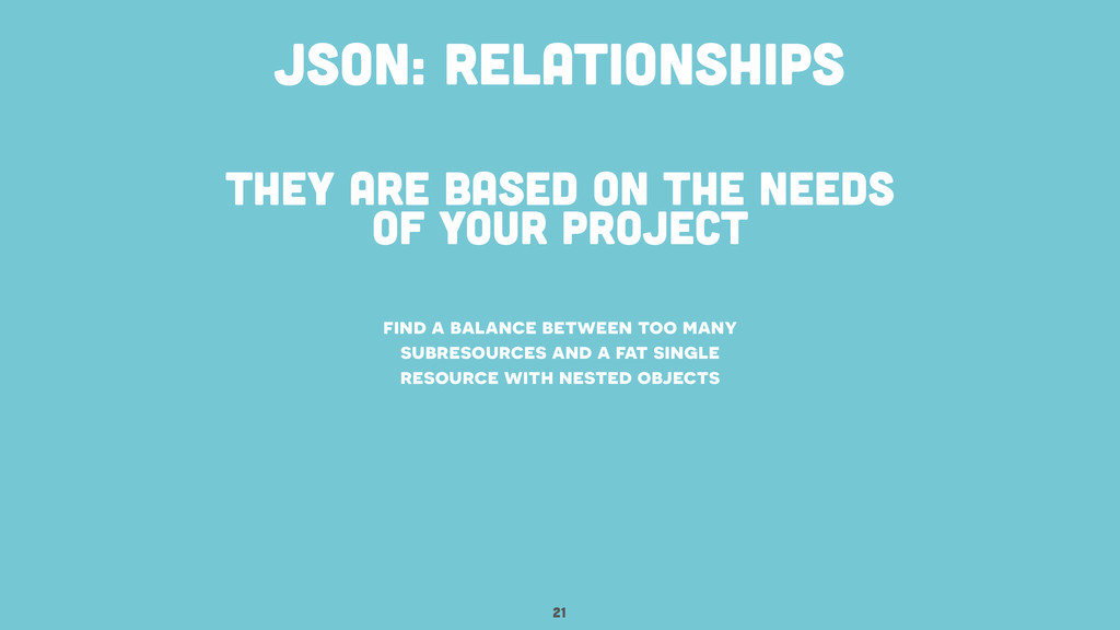 they are based on the needs of your project 21 ...