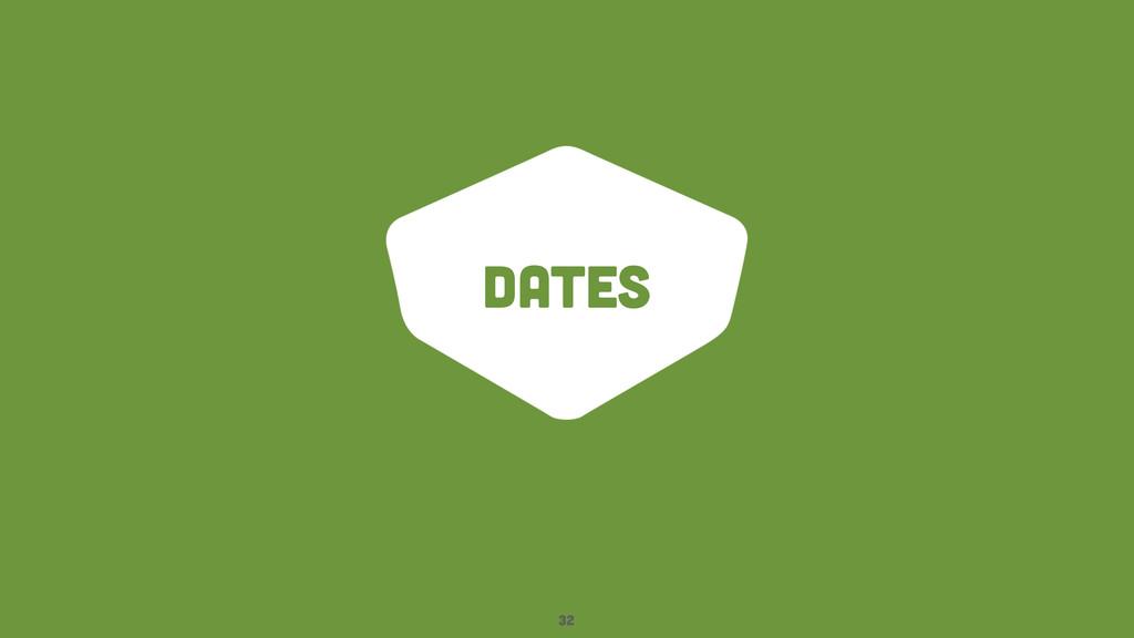 dates 32