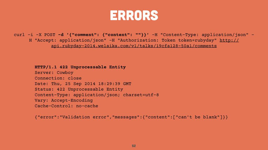 "52 ERRORS curl -i -X POST -d '{""comment"": {""con..."