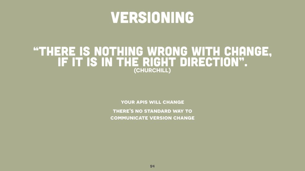 """""""there is nothing wrong with change, if it is i..."""