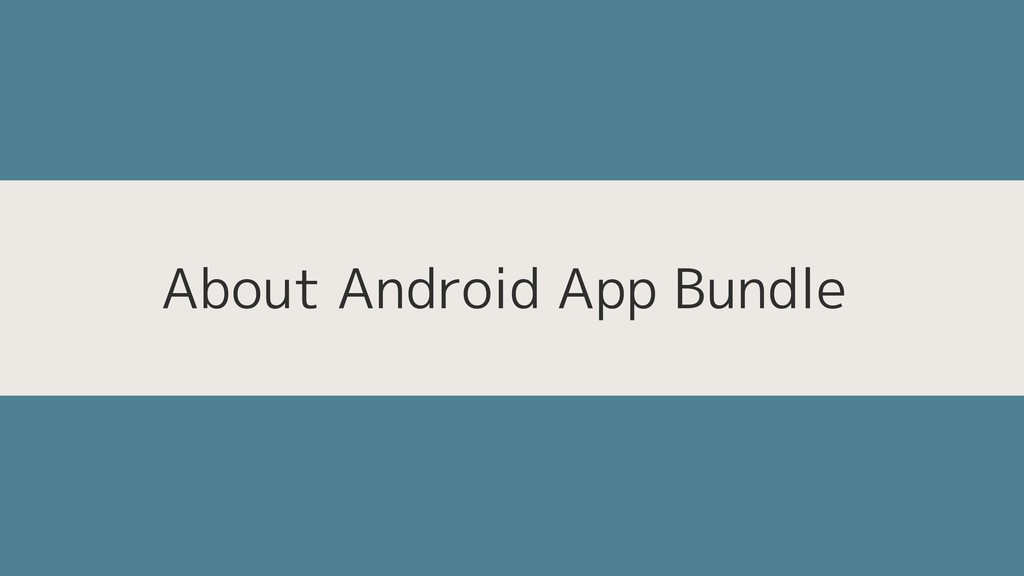 About Android App Bundle