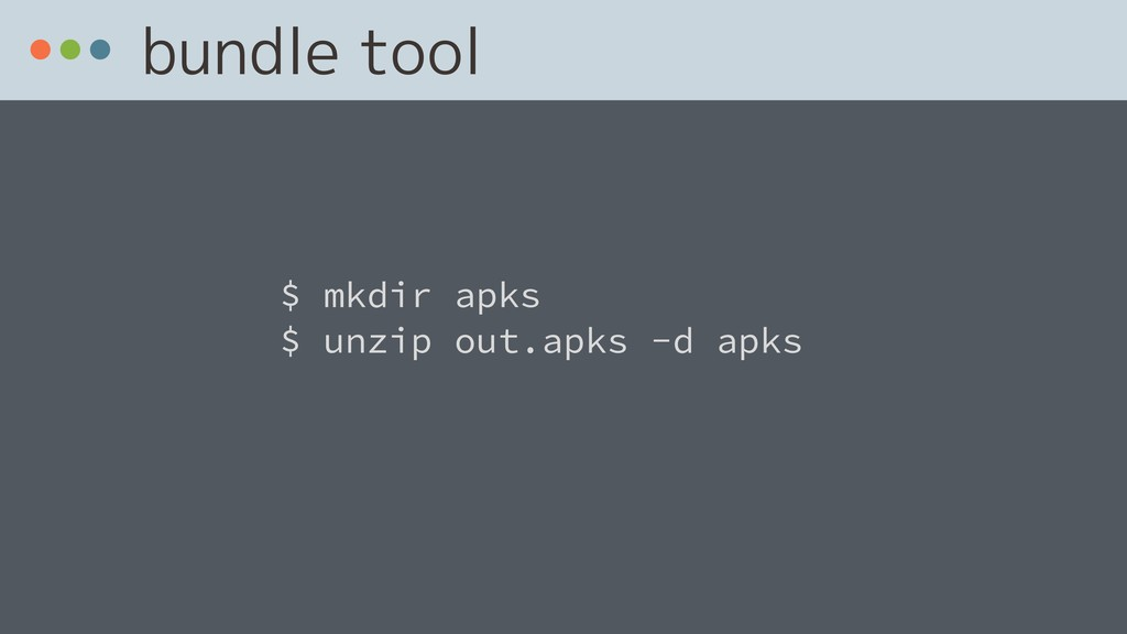 bundle tool $ mkdir apks