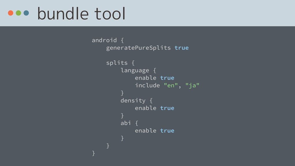 bundle tool android { generatePureSplits true s...