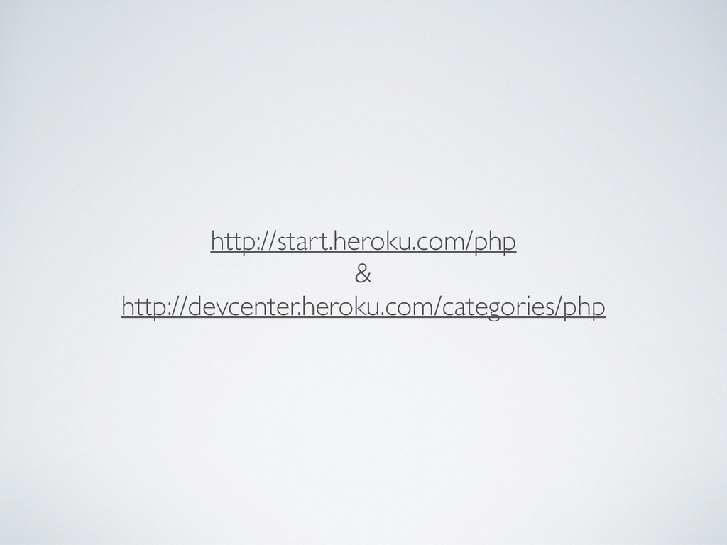 http://start.heroku.com/php  &  http://devc...