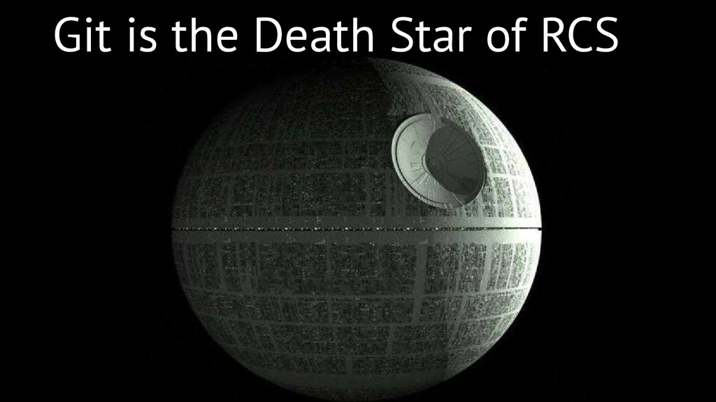 Git is the Death Star of RCS