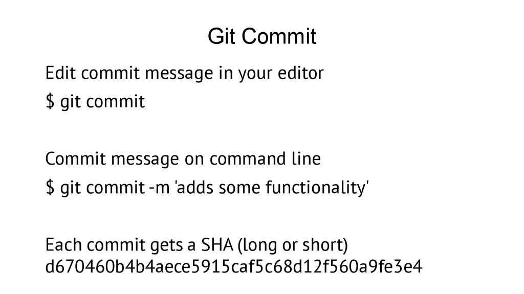 Git Commit Edit commit message in your editor $...