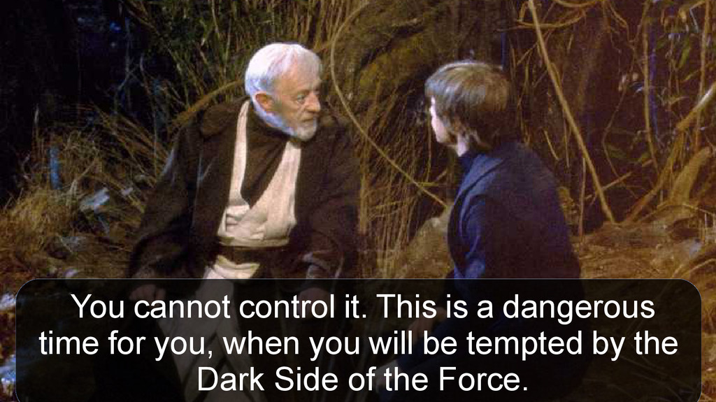 You cannot control it. This is a dangerous time...