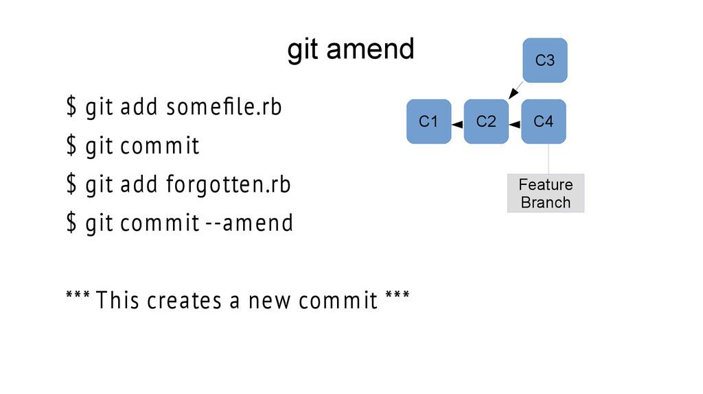 git amend $ git add somefle.rb $ git commit $ g...