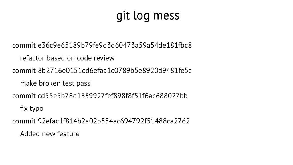git log mess commit e36c9e65189b79fe9d3d60473a5...
