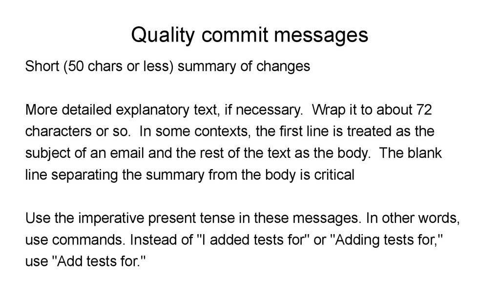 Quality commit messages Short (50 chars or less...