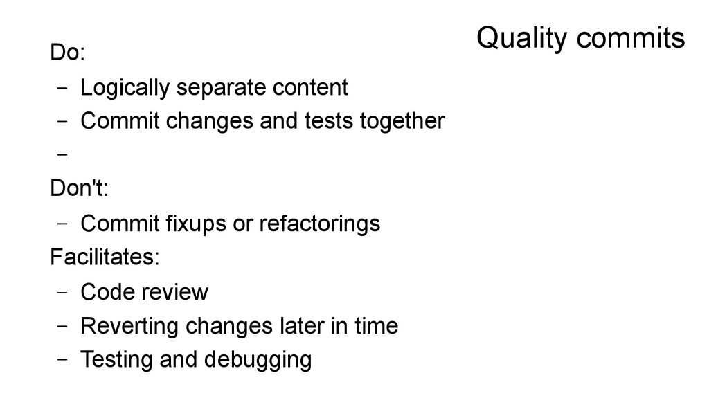 Quality commits Do: – Logically separate conten...