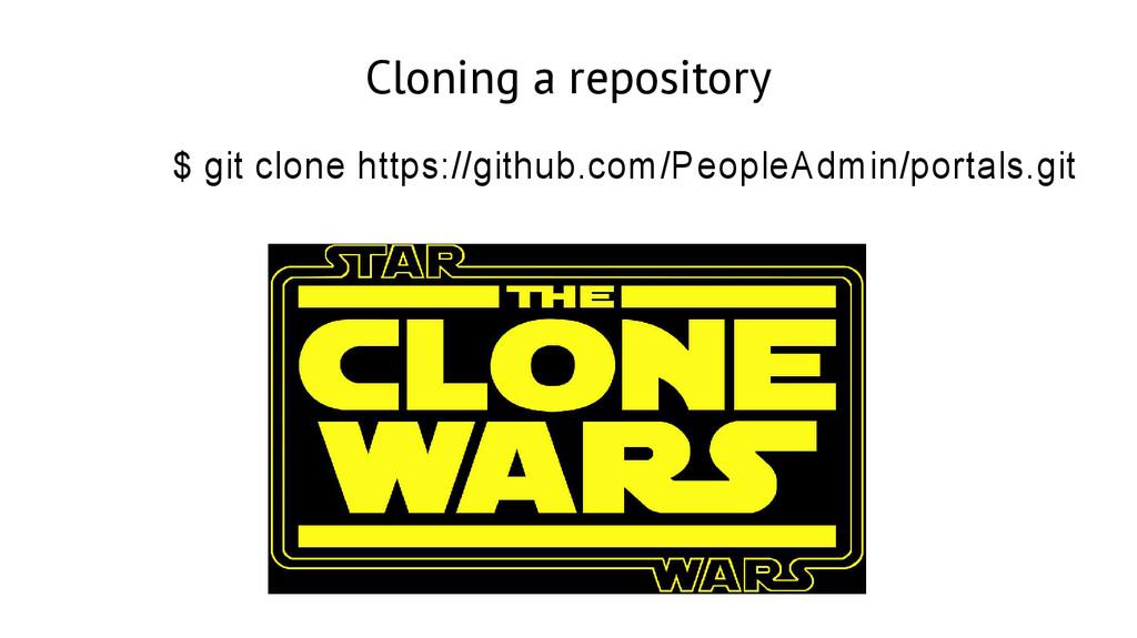 Cloning a repository $ git clone https://github...