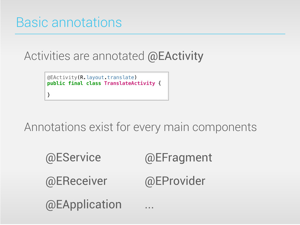 Basic annotations @EActivity(R.layout.translate...