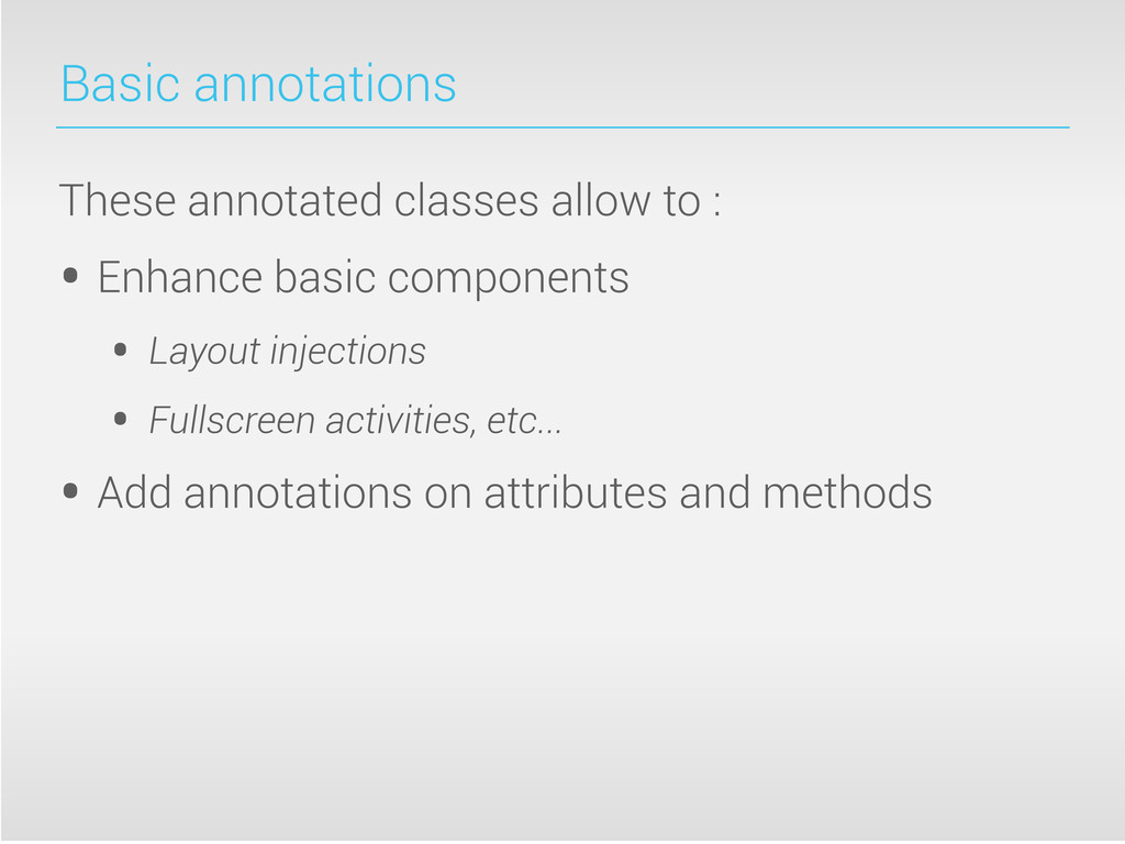 Basic annotations These annotated classes allow...