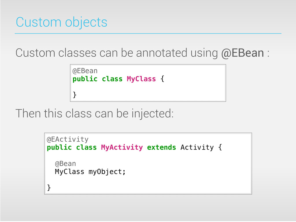 Custom objects Custom classes can be annotated ...