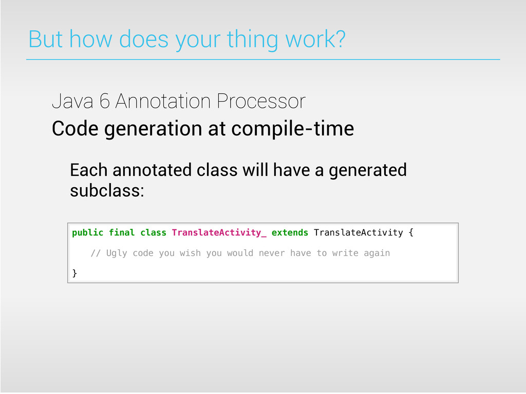 But how does your thing work? Java 6 Annotation...