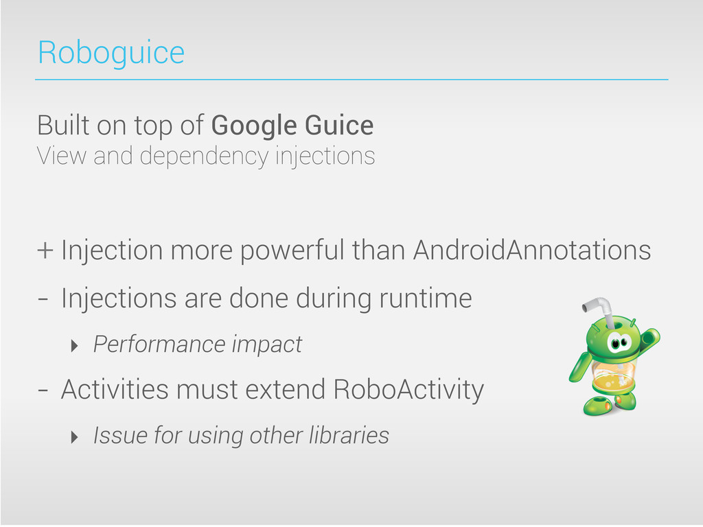 Roboguice Built on top of Google Guice View and...