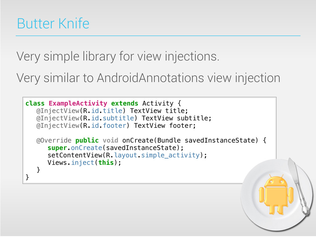 Butter Knife Very simple library for view injec...