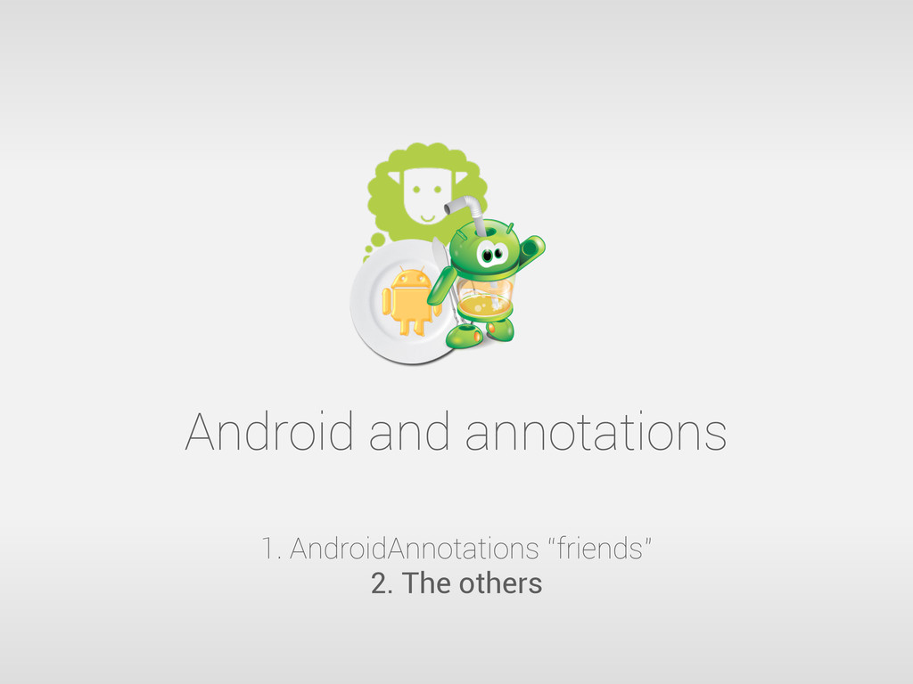 "Android and annotations 1. AndroidAnnotations ""..."