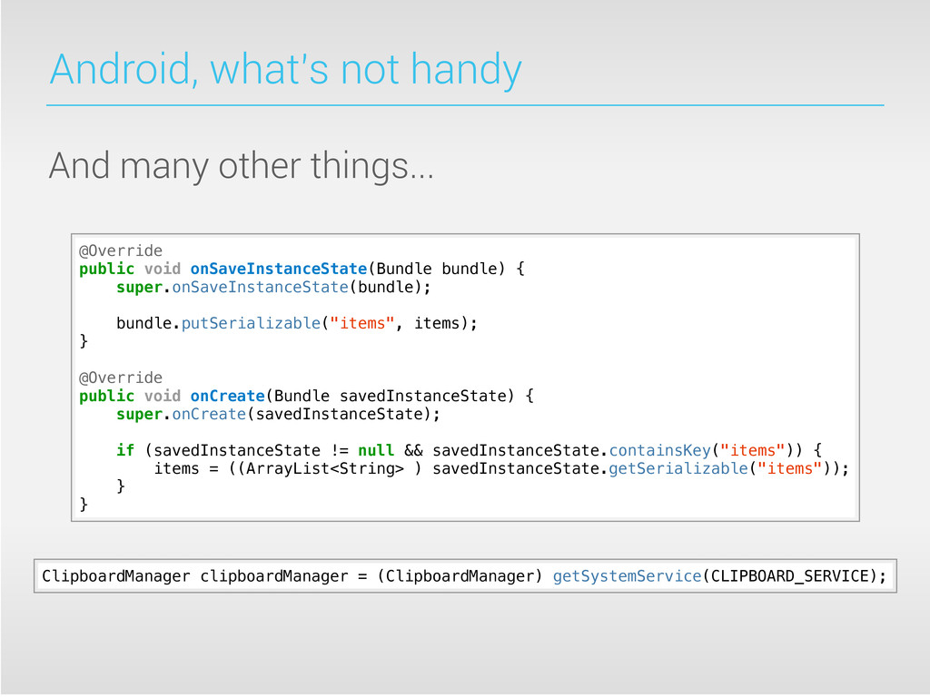 Android, what's not handy And many other things...