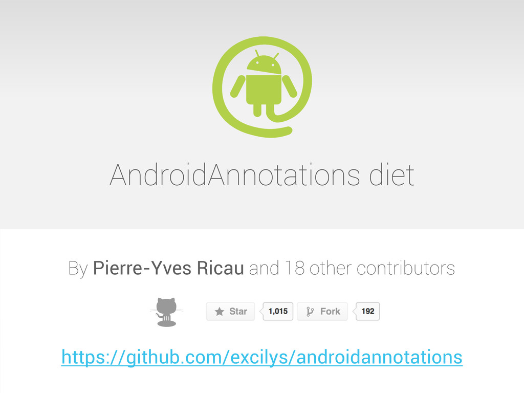 AndroidAnnotations diet By Pierre-Yves Ricau an...