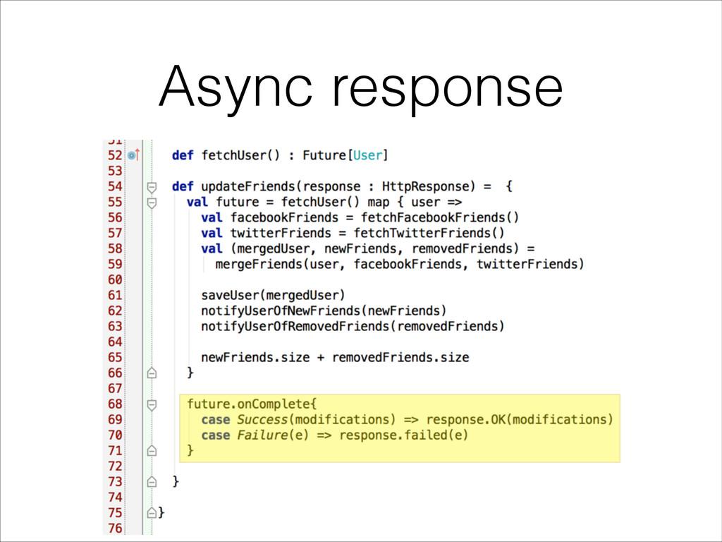 Async response