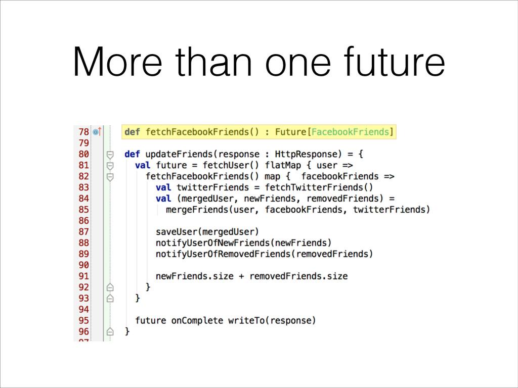 More than one future