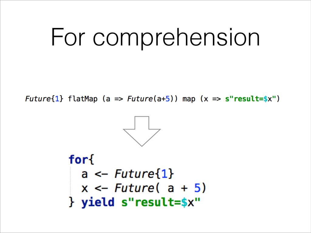 For comprehension