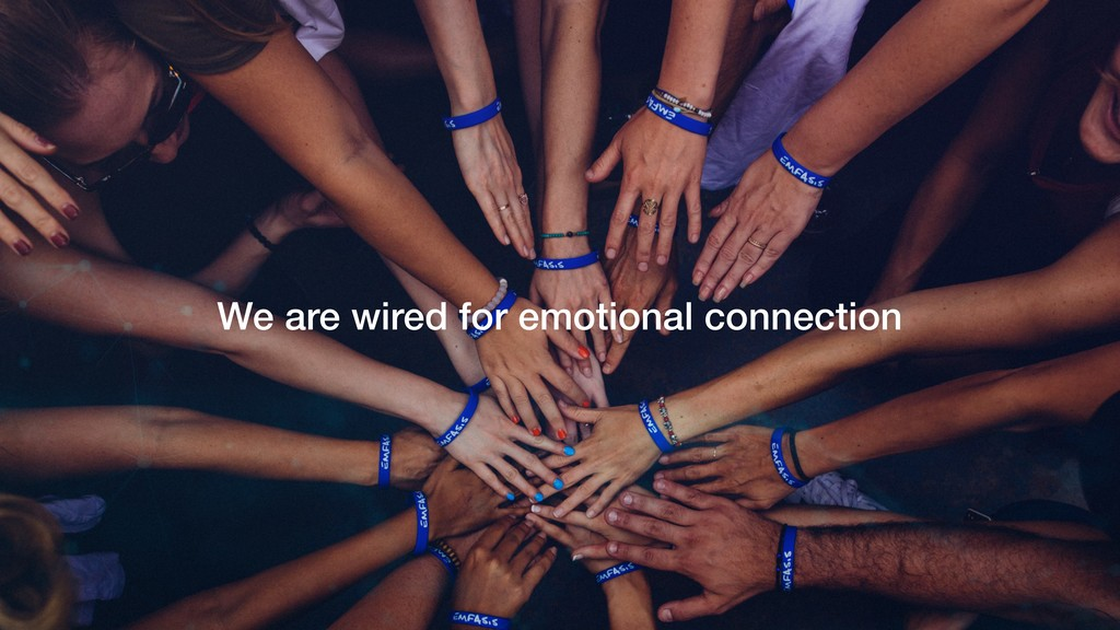 We are wired for emotional connection