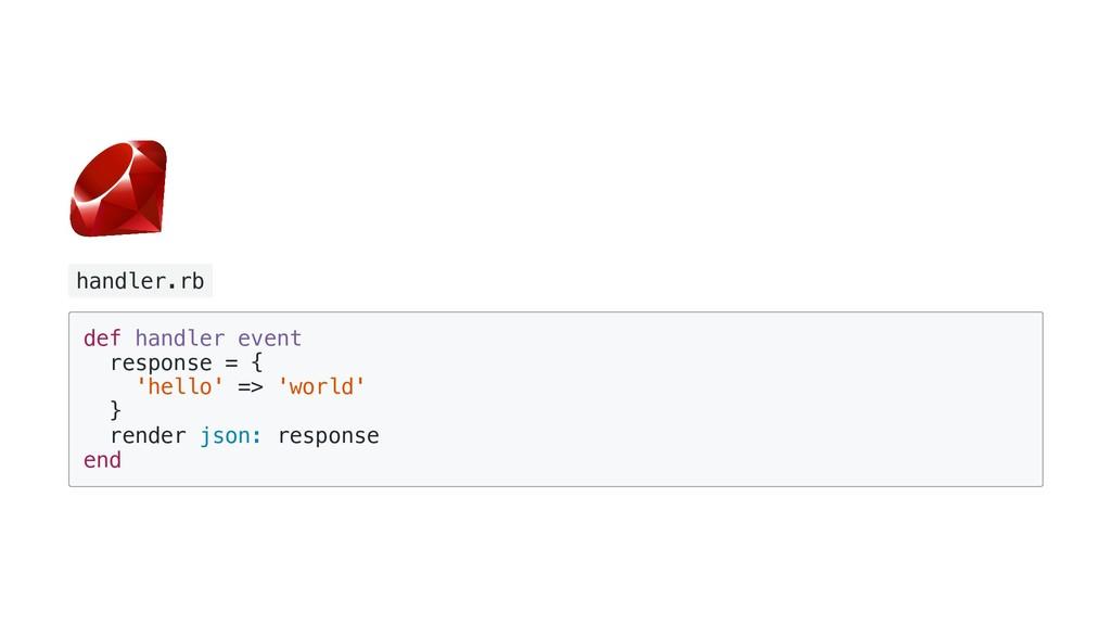 handler.rb def handler event response = { 'hell...