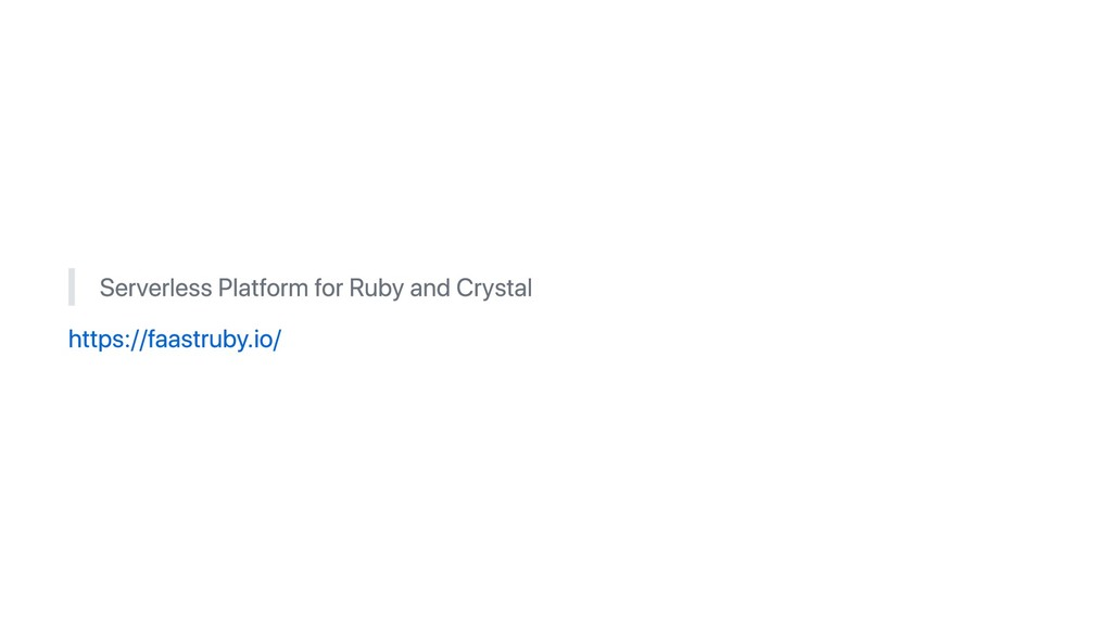 Serverless Platform for Ruby and Crystal https:...