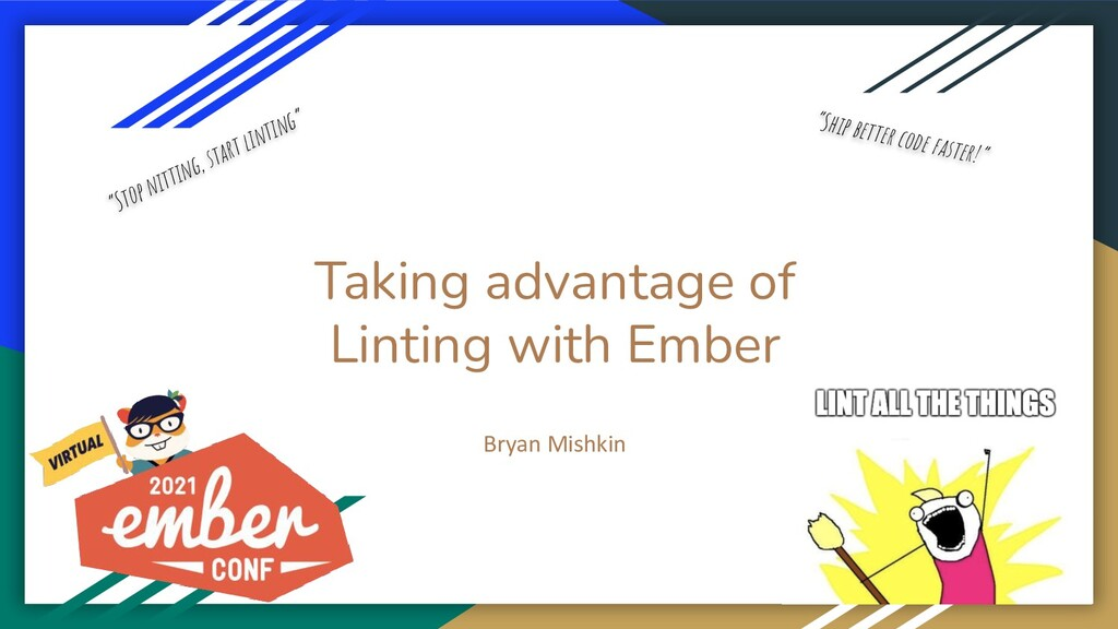 Taking advantage of Linting with Ember Bryan Mi...
