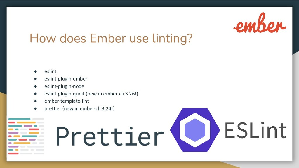 How does Ember use linting? ● eslint ● eslint-p...