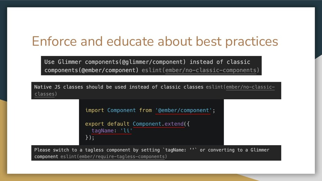 Enforce and educate about best practices