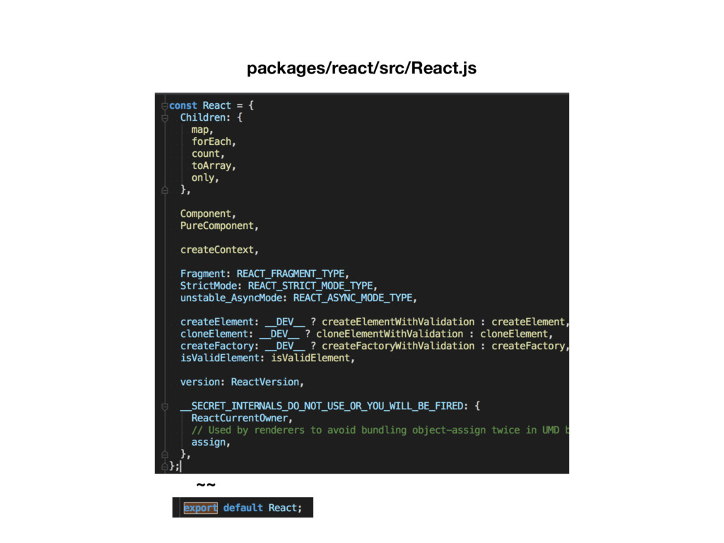packages/react/src/React.js ~~