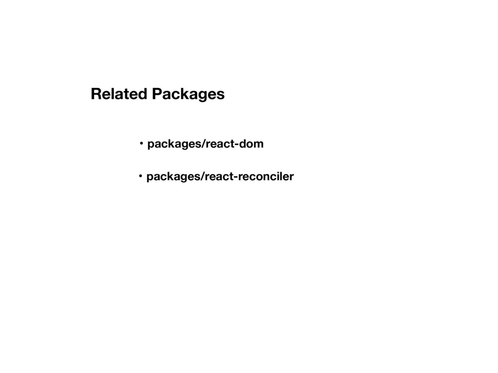 ɾpackages/react-dom ɾpackages/react-reconciler ...