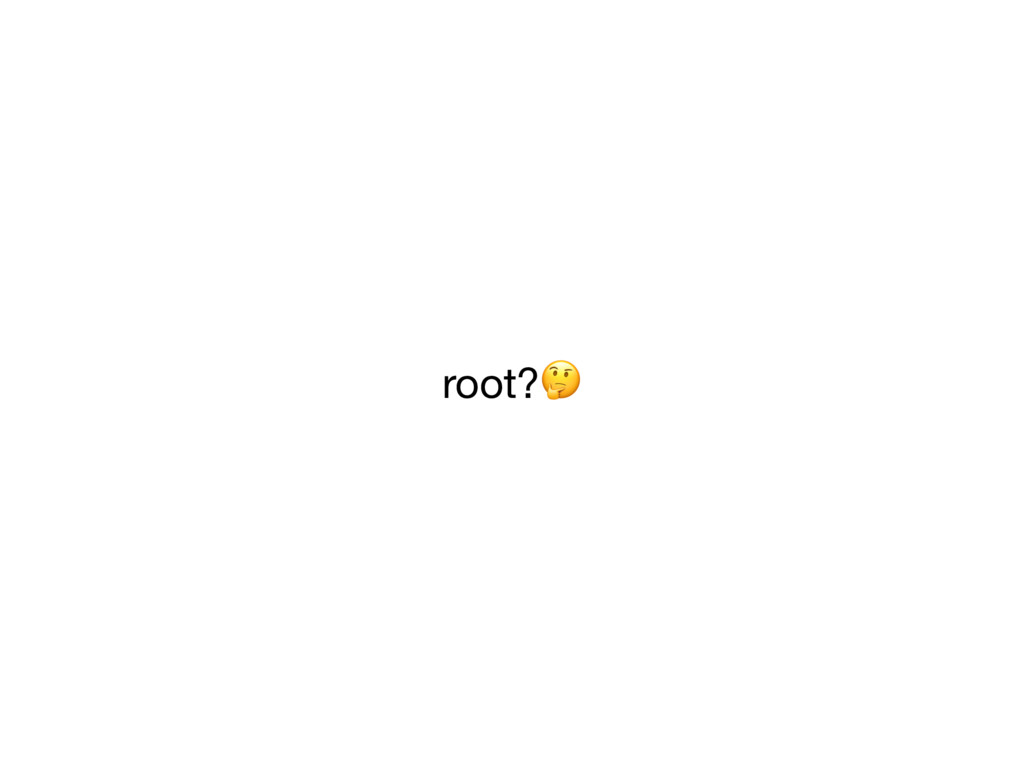 root?