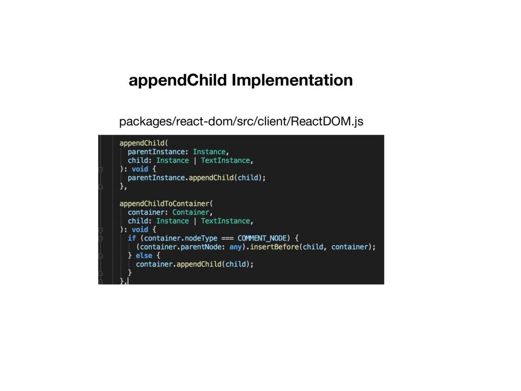 appendChild Implementation packages/react-dom/s...