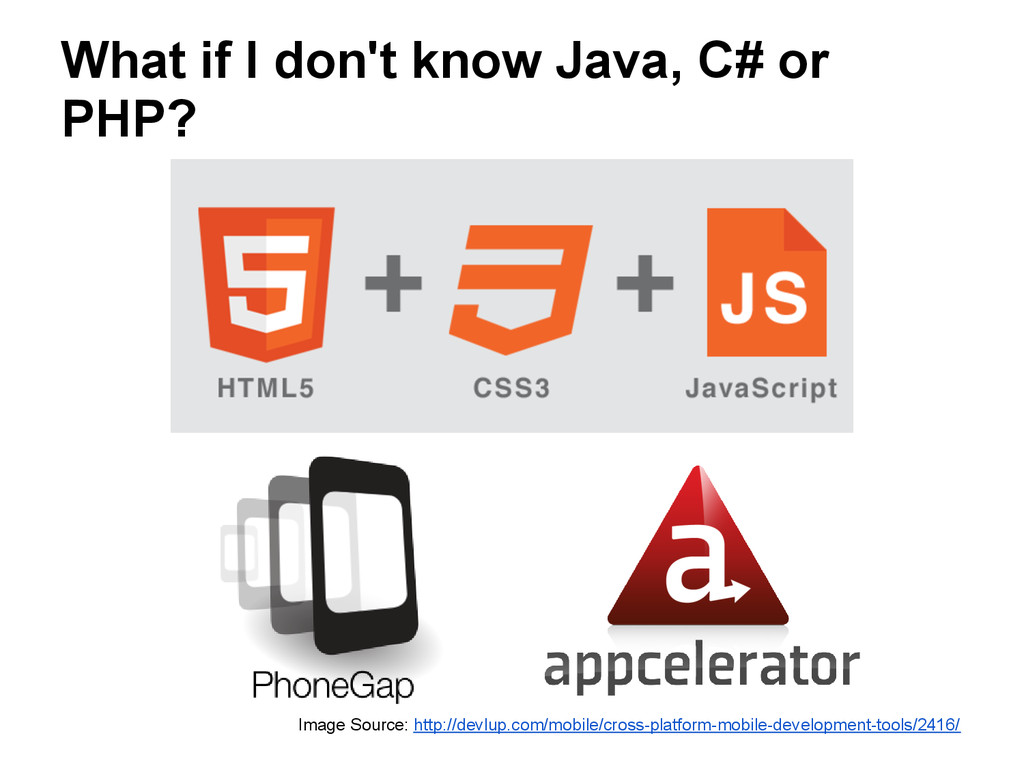 What if I don't know Java, C# or PHP? Image Sou...
